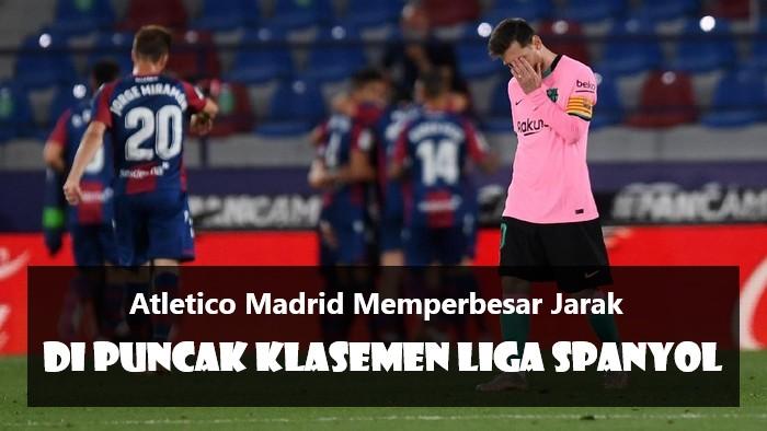Atletico Madrid Memperbesar Jarak Di Puncak | Klasemen Liga Spanyol